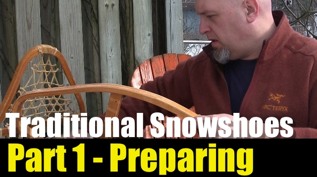 Lacing Traditional Snowshoes – Part 1 – Preparing