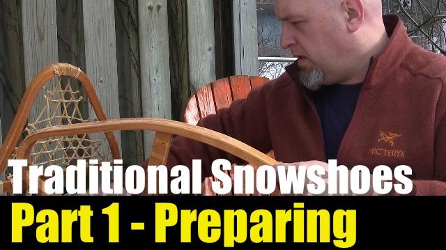 Lacing Traditional Snowshoes – Part 1 – Preparing