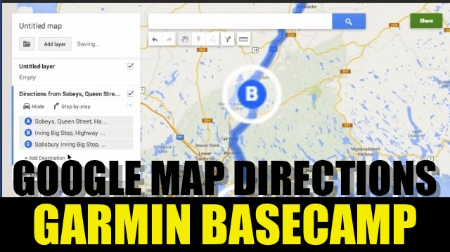 How To Import Google Maps Turn By Turn Directions Into Garmin Basecamp
