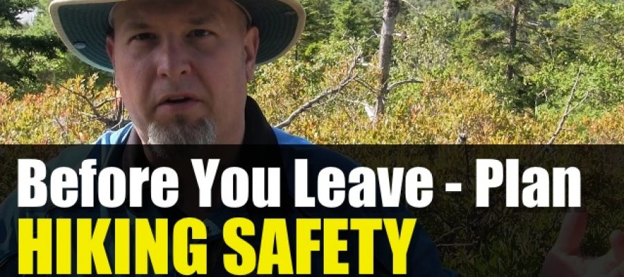 Hiking Safety Tips – Planning Before You Leave The House