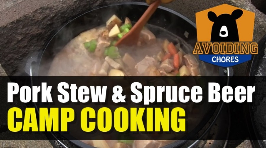 Dutch Oven Camp Cooking – Pork Stew and Spruce Beer